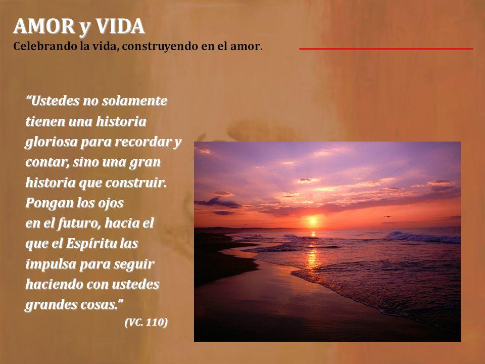 AMOR y VIDA Celebrando la vida, construyendo en el amor.