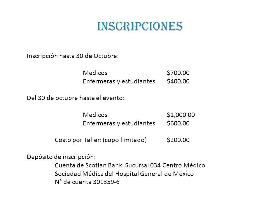 inscripciones Inscripción hasta 30 de Octubre: Médicos $700.00