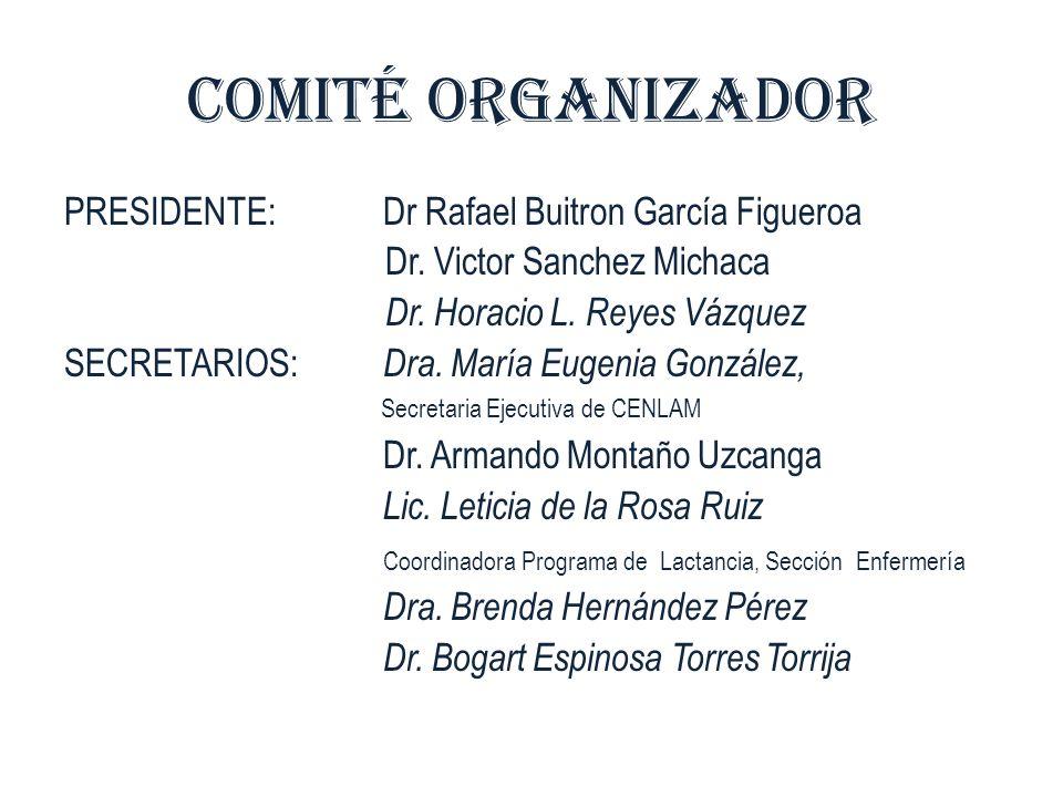 COMITÉ ORGANIZADOR PRESIDENTE: Dr Rafael Buitron García Figueroa