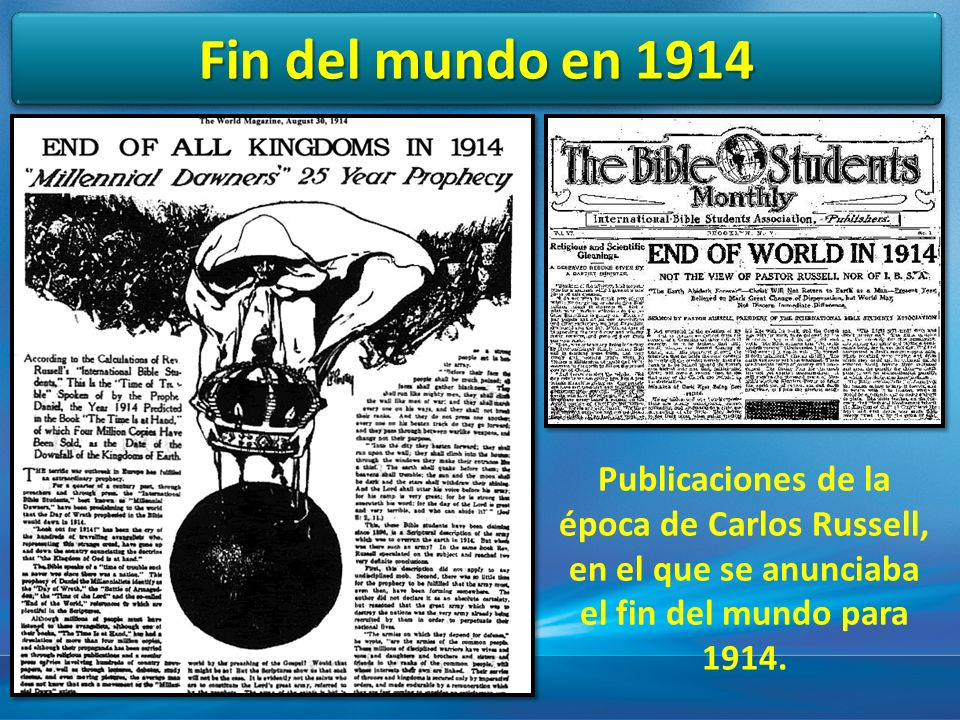 3/29/2017 12:29 PM Fin del mundo en 1914. Publicaciones de la época de Carlos Russell, en el que se anunciaba el fin del mundo para 1914.