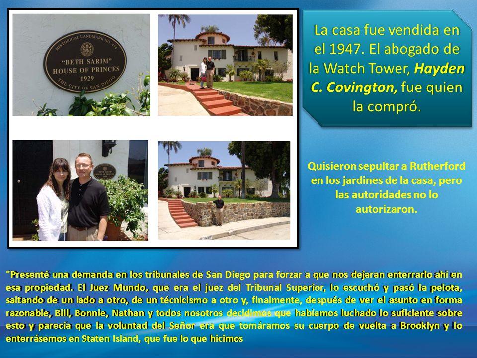 La casa fue vendida en el 1947. El abogado de la Watch Tower, Hayden C