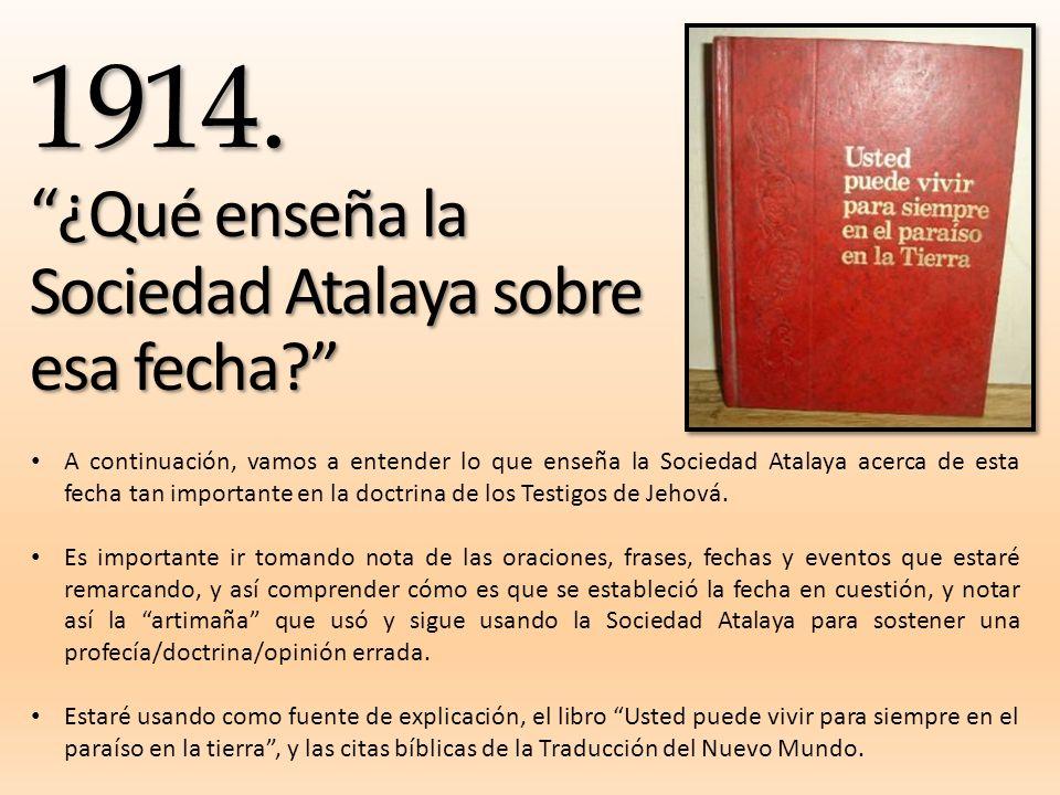 1914. ¿Qué enseña la Sociedad Atalaya sobre esa fecha