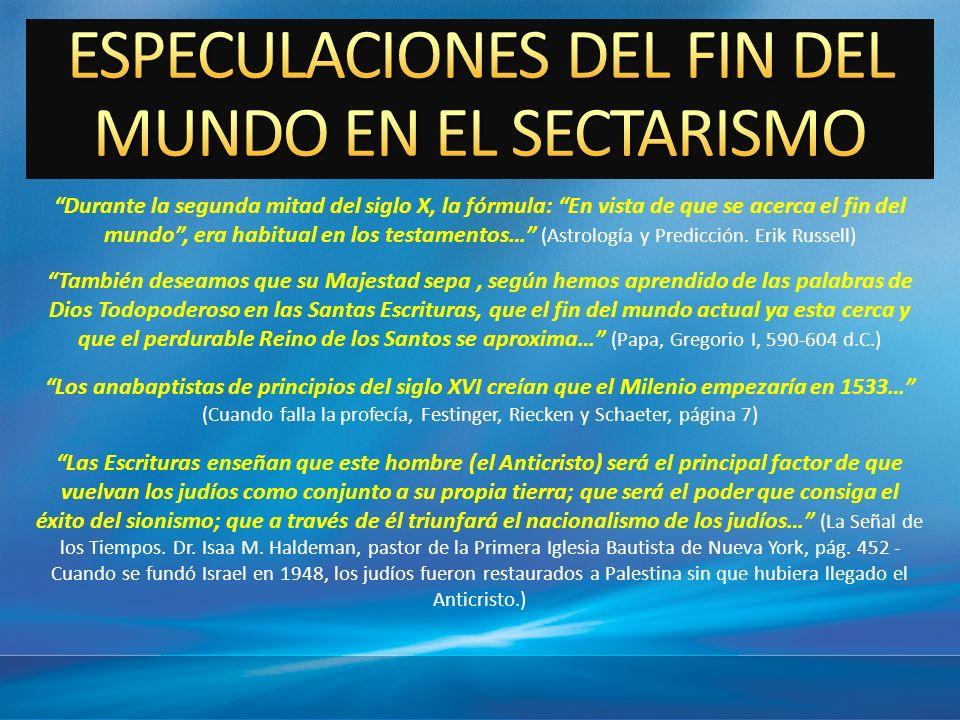 ESPECULACIONES DEL FIN DEL MUNDO EN EL SECTARISMO
