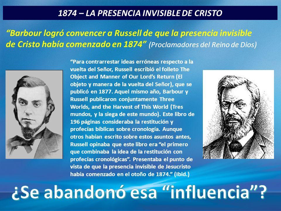 1874 – LA PRESENCIA INVISIBLE DE CRISTO ¿Se abandonó esa influencia