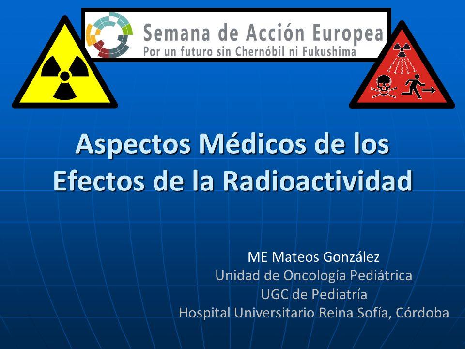 Aspectos Médicos de los Efectos de la Radioactividad