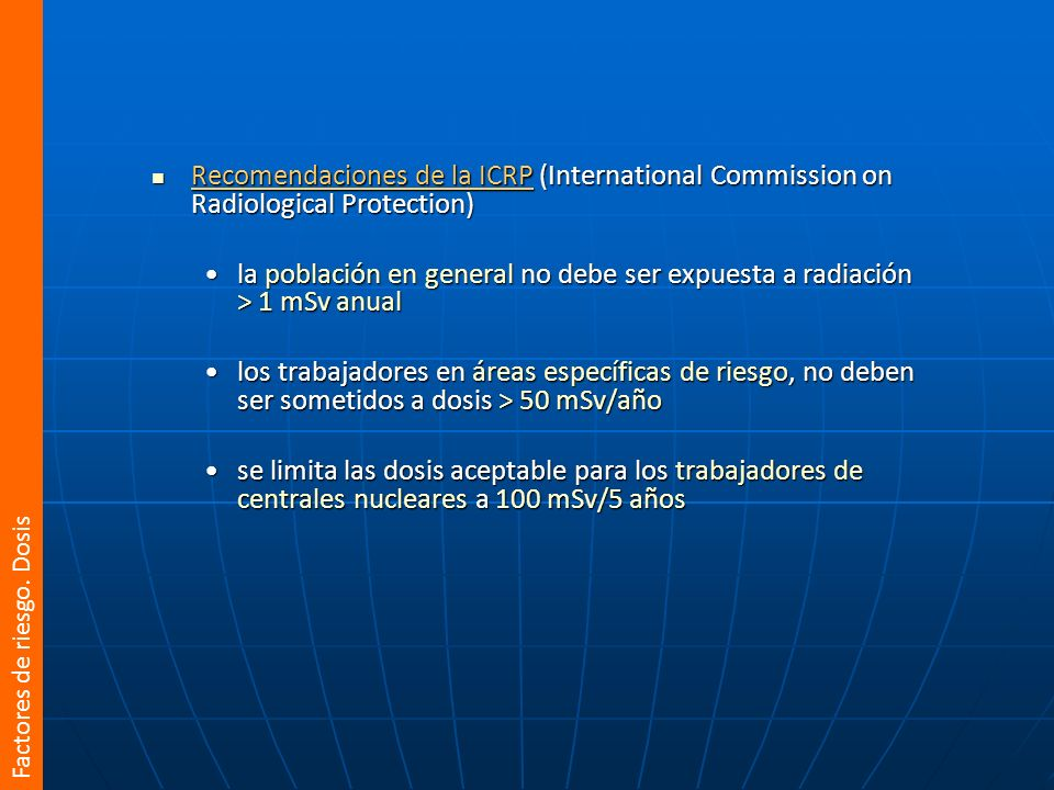 Recomendaciones de la ICRP (International Commission on Radiological Protection)