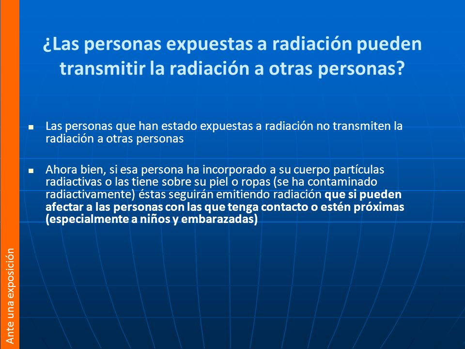 ¿Las personas expuestas a radiación pueden transmitir la radiación a otras personas