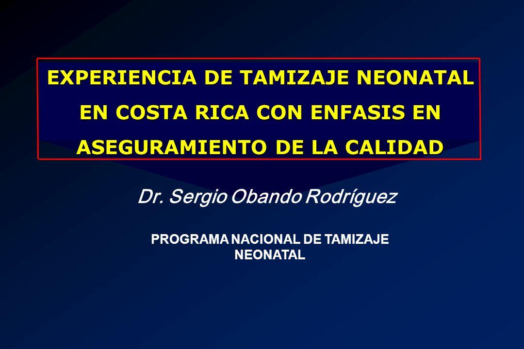 Dr. Sergio Obando Rodríguez PROGRAMA NACIONAL DE TAMIZAJE NEONATAL