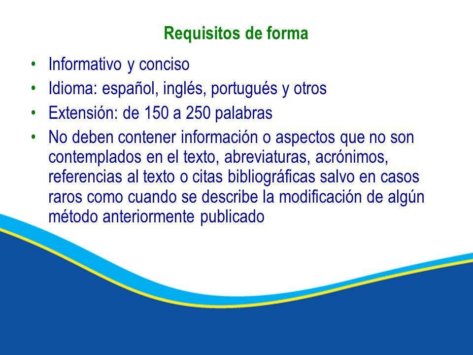 Requisitos de formaInformativo y conciso. Idioma: español, inglés, portugués y otros. Extensión: de 150 a 250 palabras.
