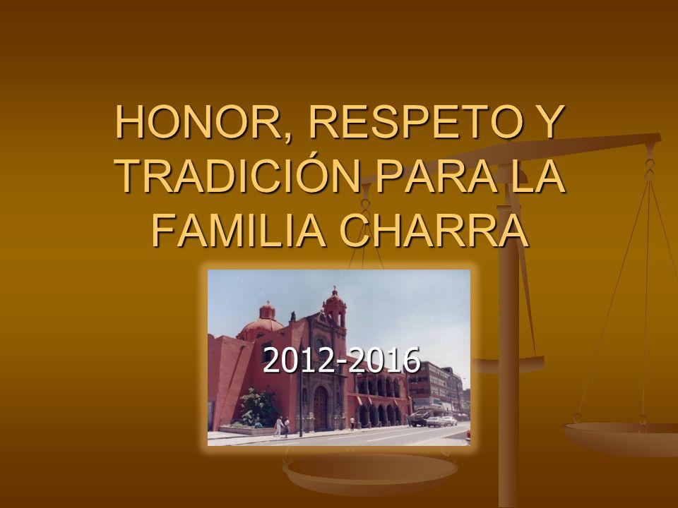 HONOR, RESPETO Y TRADICIÓN PARA LA FAMILIA CHARRA