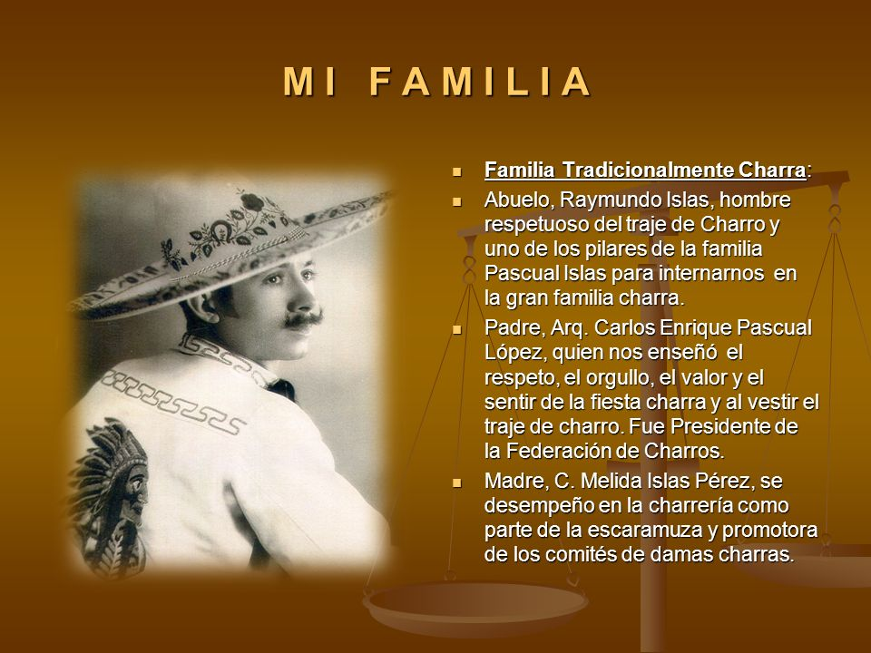 M I F A M I L I A Familia Tradicionalmente Charra: