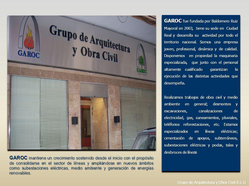 GAROC fue fundada por Baldomero Ruiz Mayoral en 2003, tiene su sede en Ciudad Real y desarrolla su actividad por todo el territorio nacional. Somos una empresa joven, profesional, dinámica y de calidad. Disponemos en propiedad la maquinaria especializada, que junto con el personal altamente cualificado garantizan la ejecución de las distintas actividades que desempeña.