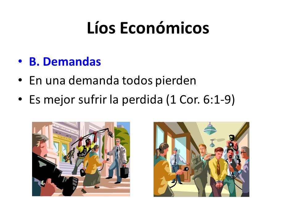 Líos Económicos B. Demandas En una demanda todos pierden