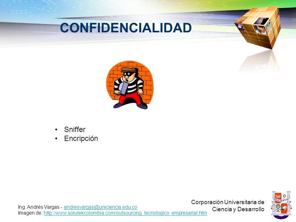 CONFIDENCIALIDAD Sniffer Encripción Corporación Universitaria de