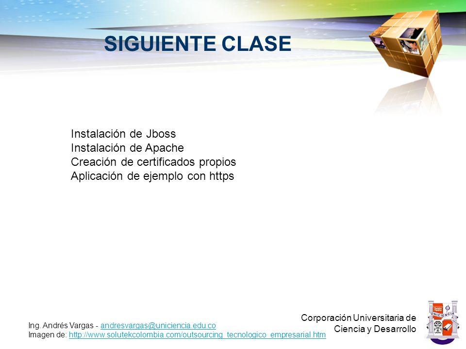 SIGUIENTE CLASE Instalación de Jboss Instalación de Apache