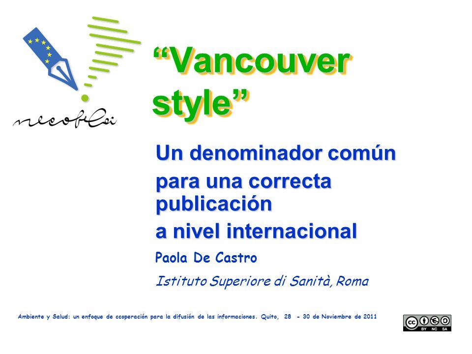 Vancouver style Un denominador común para una correcta publicación