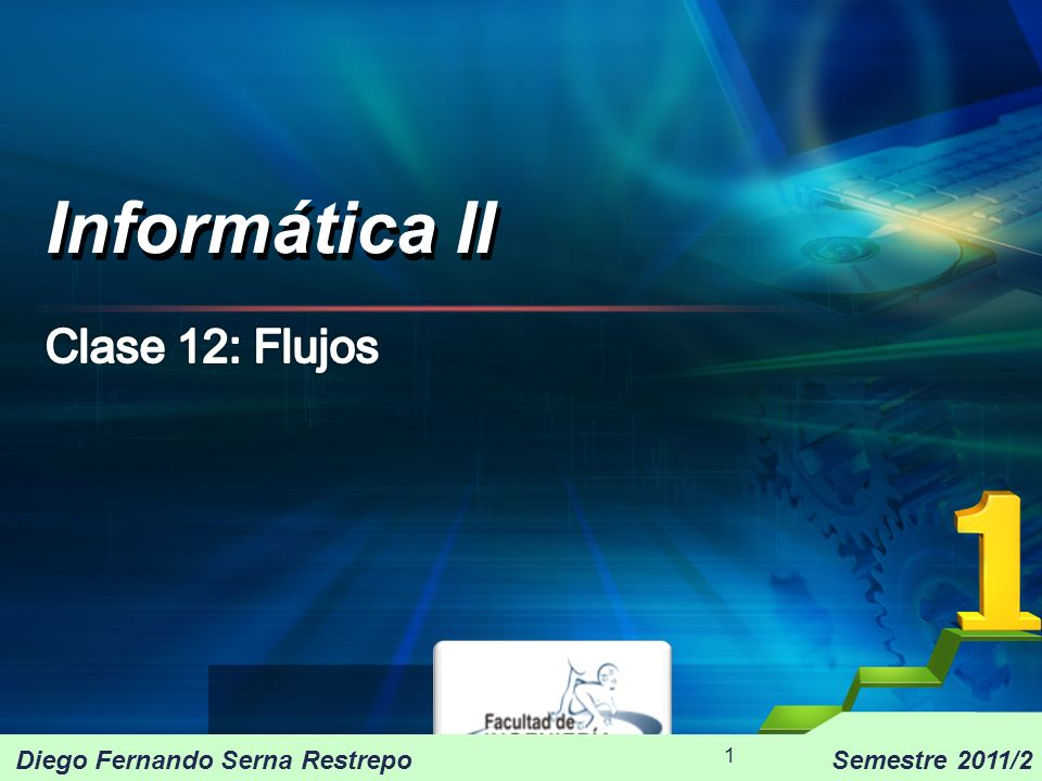 Informática II Clase 12: Flujos Diego Fernando Serna Restrepo