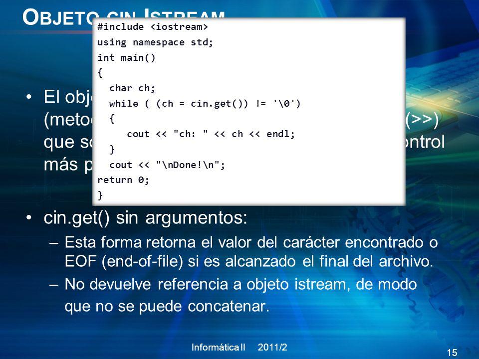 Objeto cin Istream#include <iostream> using namespace std; int main() { char ch; while ( (ch = cin.get()) != \0 )