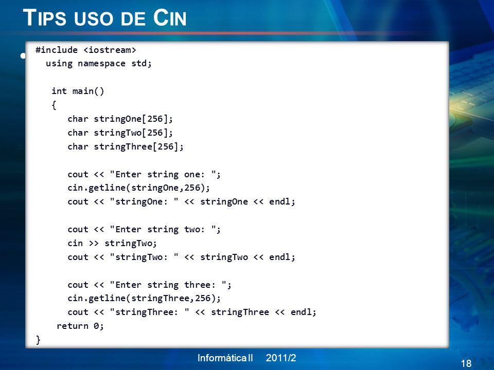 Tips uso de Cin cin.getline(): hace lo mismo que cin.get()