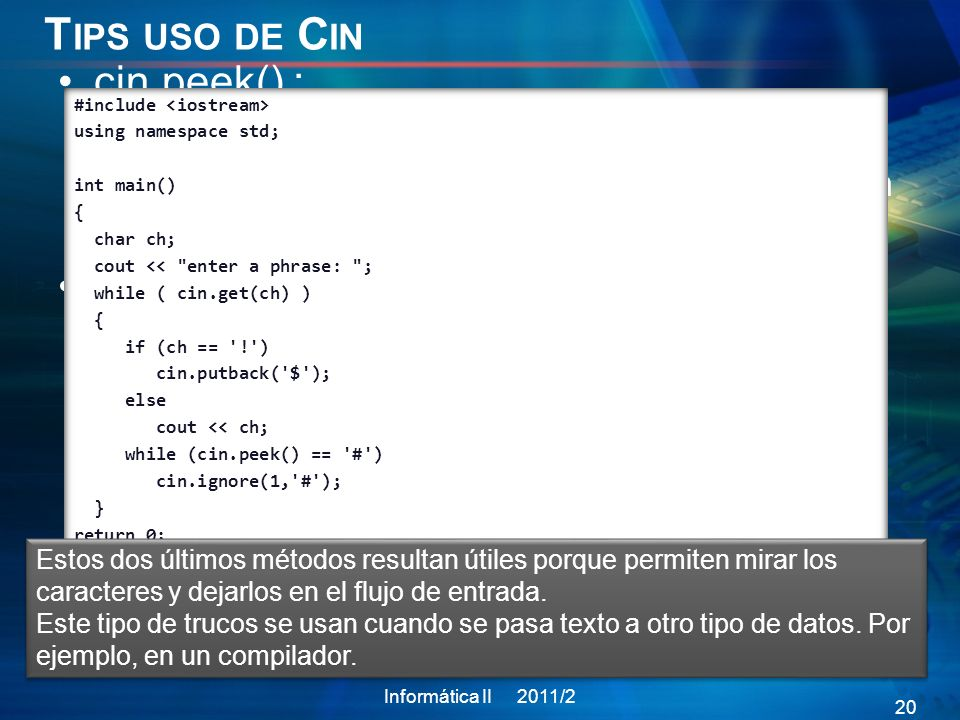 Tips uso de Cin cin.peek() : cin.putback():