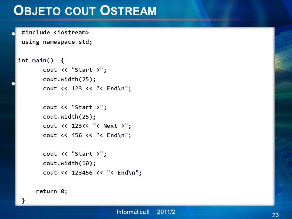 Objeto cout Ostream width():El espacio por defecto de la salida es apenas suficiente para imprimir el carácter en la salida.