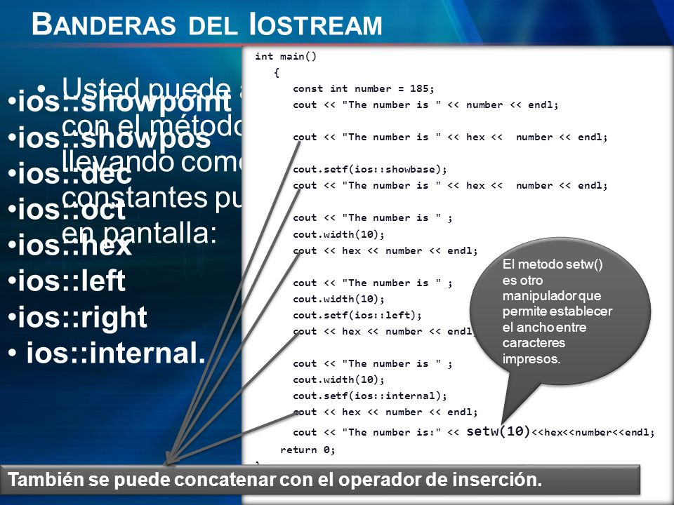 Banderas del Iostream int main() { const int number = 185; cout << The number is << number << endl;