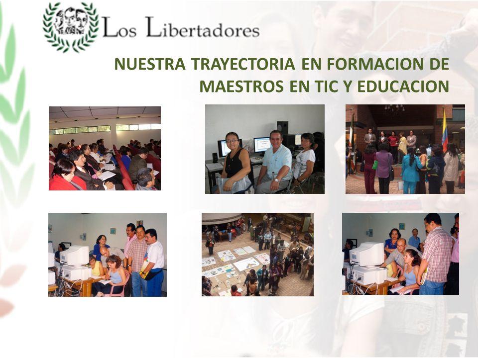 NUESTRA TRAYECTORIA EN FORMACION DE MAESTROS EN TIC Y EDUCACION