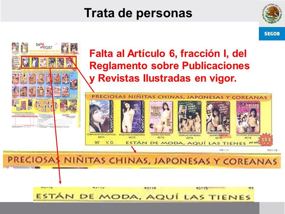 Trata de personas Falta al Artículo 6, fracción I, del Reglamento sobre Publicaciones y Revistas Ilustradas en vigor.