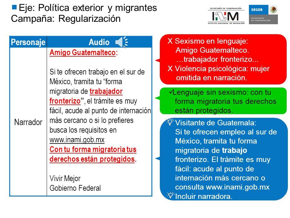 Eje: Política exterior y migrantes Campaña: Regularización