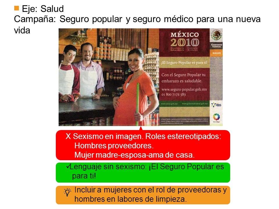 Eje: Salud Campaña: Seguro popular y seguro médico para una nueva vida