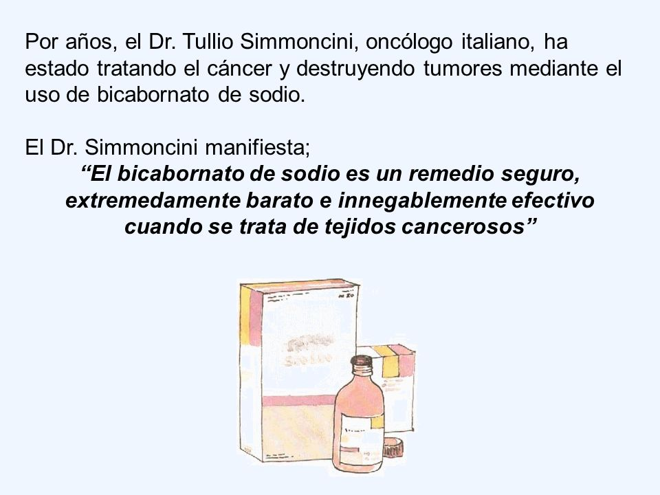 Por años, el Dr. Tullio Simmoncini, oncólogo italiano, ha estado tratando el cáncer y destruyendo tumores mediante el uso de bicabornato de sodio.