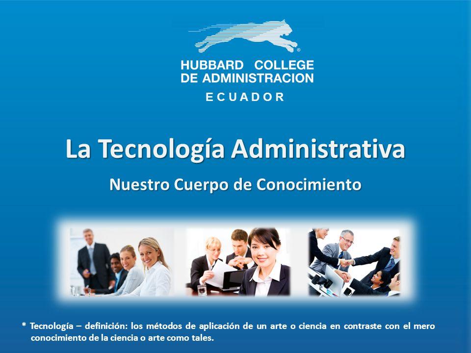 La Tecnología Administrativa Nuestro Cuerpo de Conocimiento