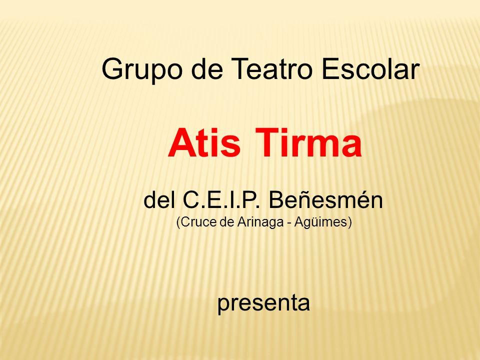 Atis Tirma del C.E.I.P. Beñesmén presenta Grupo de Teatro Escolar