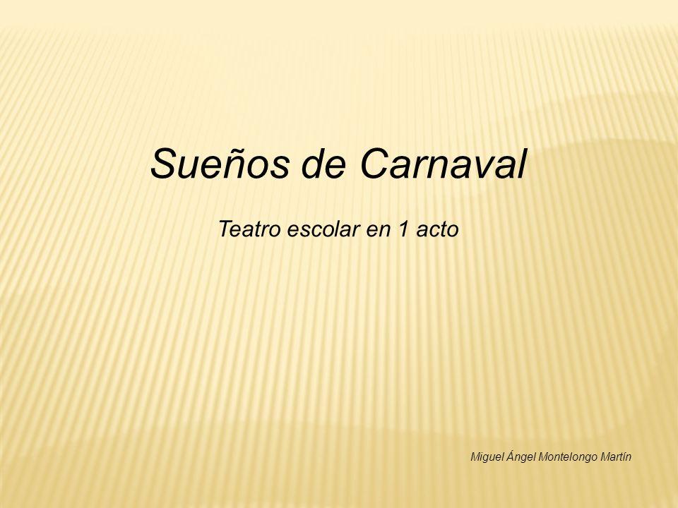 Sueños de Carnaval Teatro escolar en 1 acto