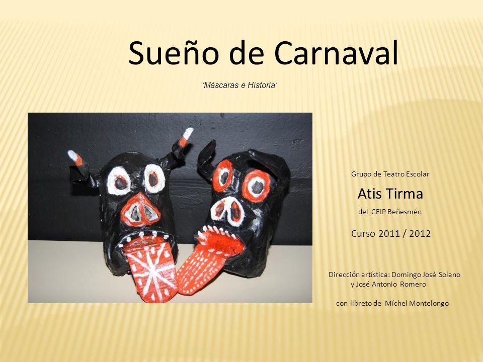 Sueño de Carnaval Atis Tirma Curso 2011 / 2012 'Máscaras e Historia'