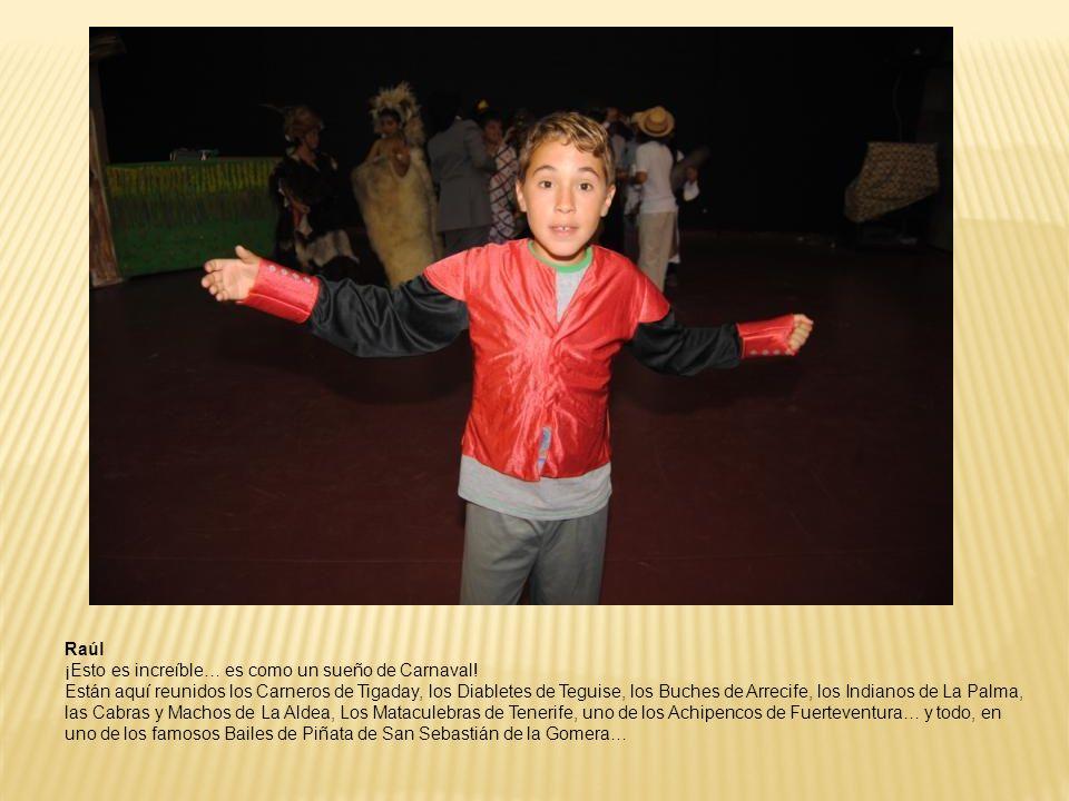 Raúl ¡Esto es increíble… es como un sueño de Carnaval!