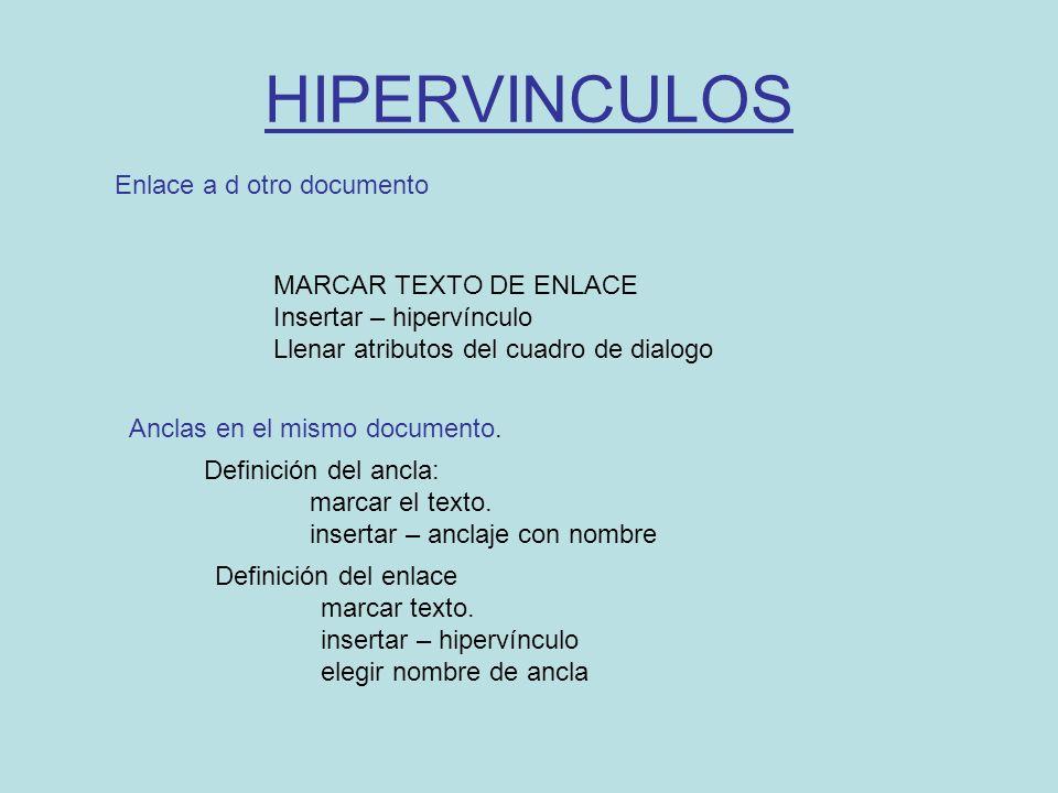 HIPERVINCULOS Enlace a d otro documento MARCAR TEXTO DE ENLACE