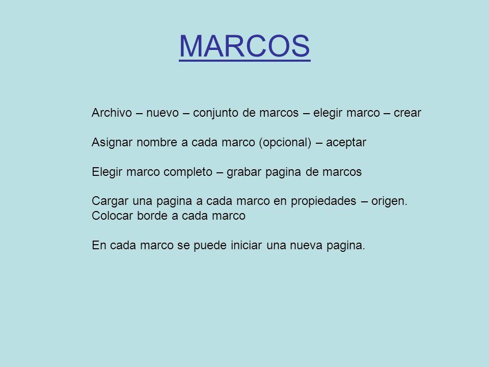 MARCOS Archivo – nuevo – conjunto de marcos – elegir marco – crear