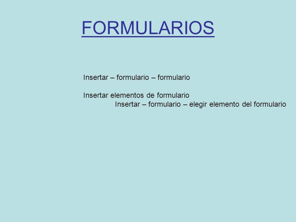 FORMULARIOS Insertar – formulario – formulario