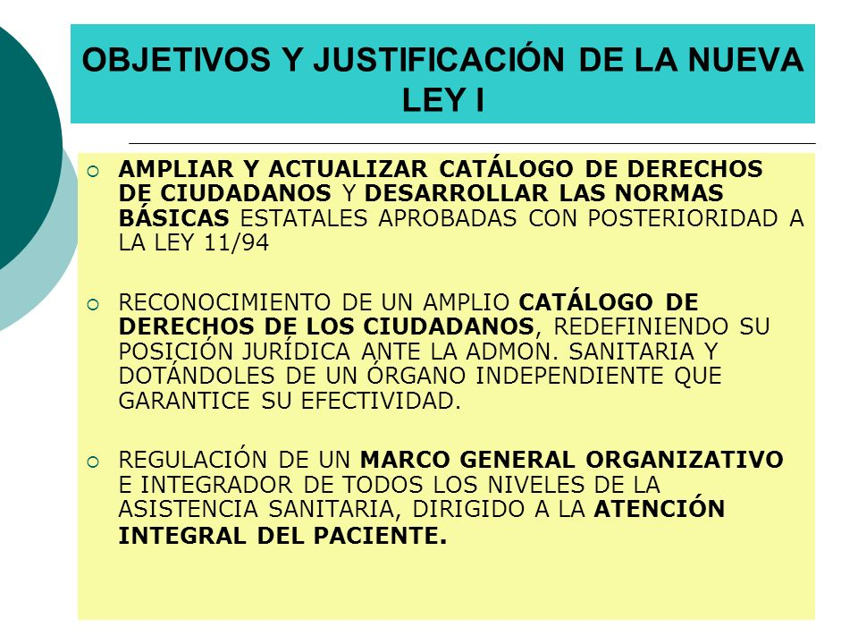 OBJETIVOS Y JUSTIFICACIÓN DE LA NUEVA LEY I