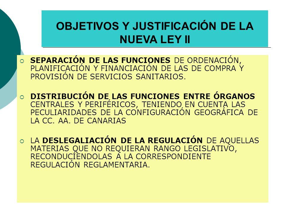 OBJETIVOS Y JUSTIFICACIÓN DE LA NUEVA LEY II