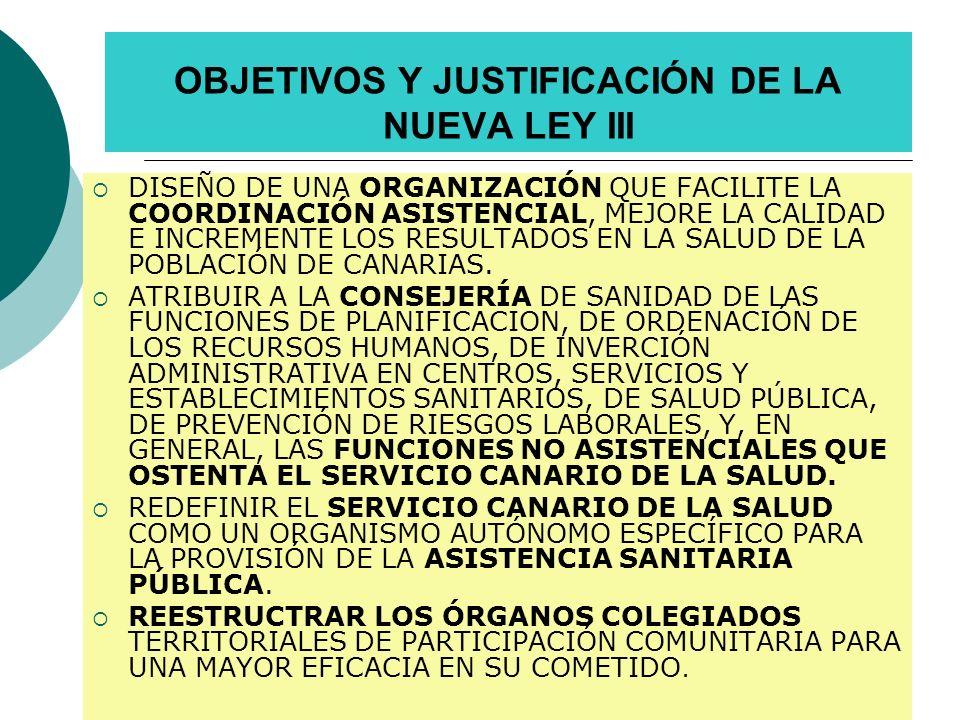 OBJETIVOS Y JUSTIFICACIÓN DE LA NUEVA LEY III