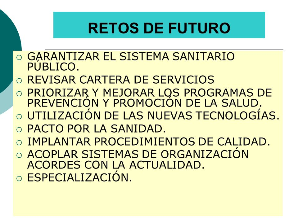 RETOS DE FUTURO GARANTIZAR EL SISTEMA SANITARIO PÚBLICO.