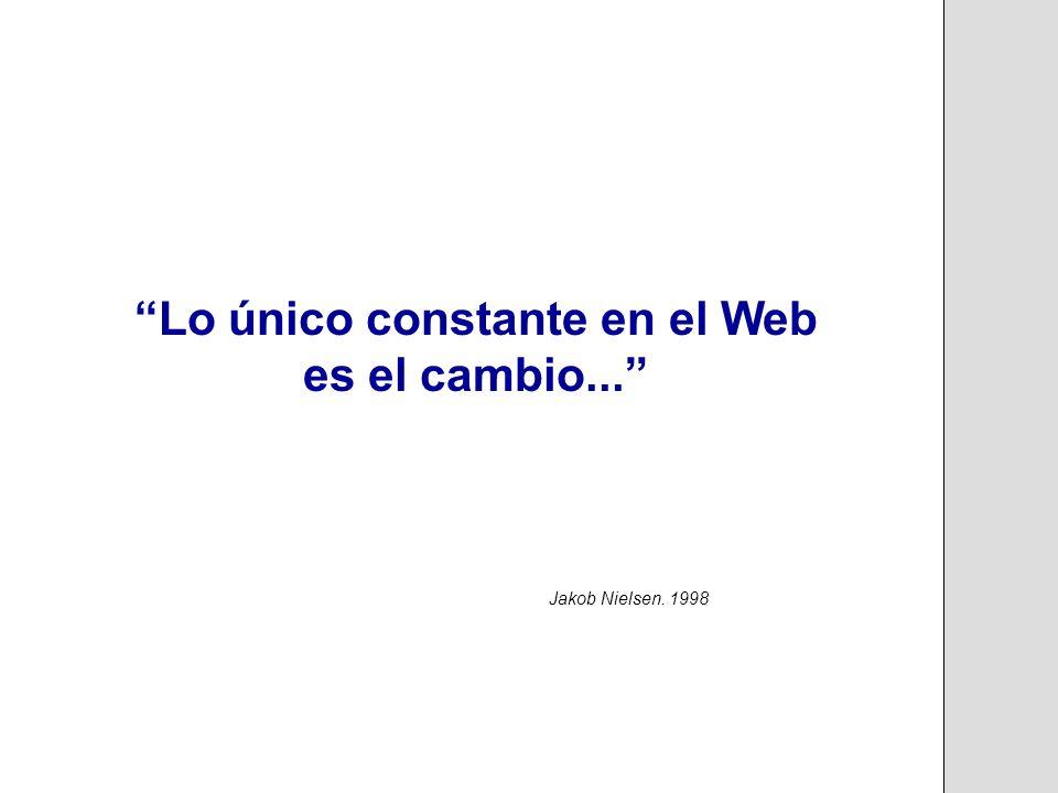 Lo único constante en el Web es el cambio...