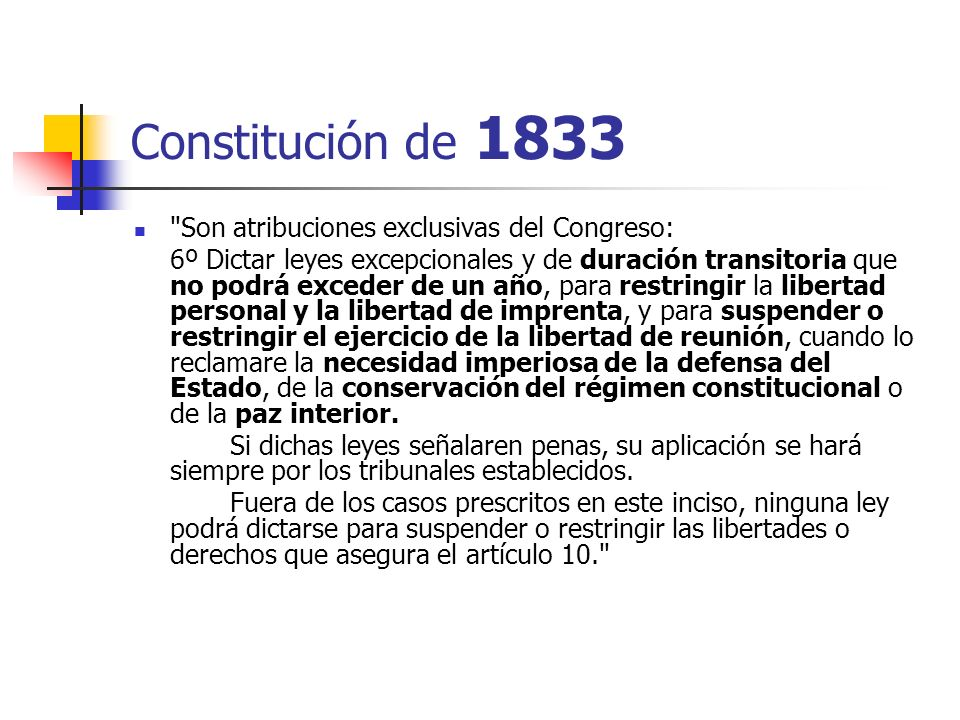 Constitución de 1833 Son atribuciones exclusivas del Congreso: