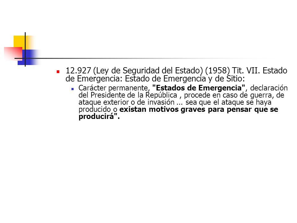 12. 927 (Ley de Seguridad del Estado) (1958) Tit. VII