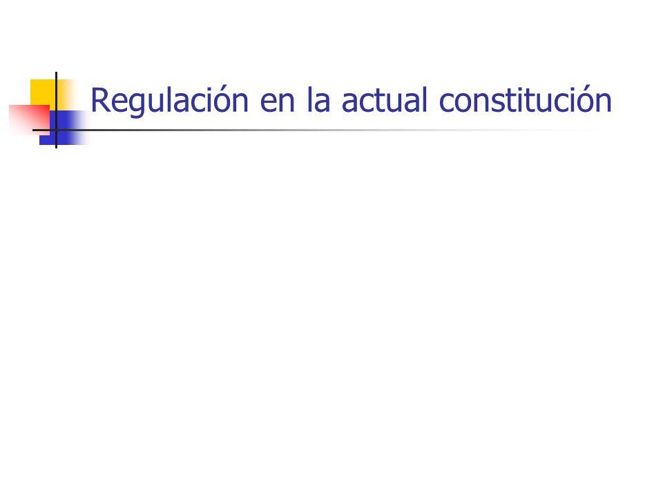 Regulación en la actual constitución