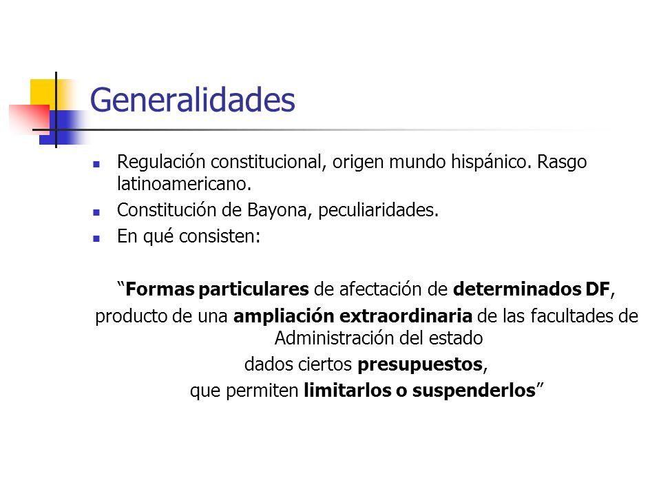 Generalidades Regulación constitucional, origen mundo hispánico. Rasgo latinoamericano. Constitución de Bayona, peculiaridades.