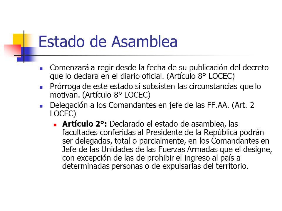 Estado de Asamblea Comenzará a regir desde la fecha de su publicación del decreto que lo declara en el diario oficial. (Artículo 8° LOCEC)