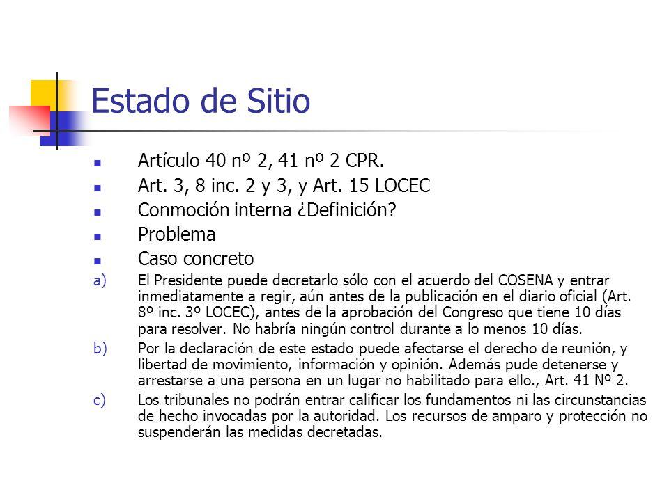 Estado de Sitio Artículo 40 nº 2, 41 nº 2 CPR.